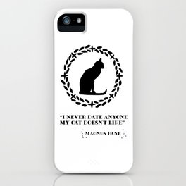 Magnus Bane i never date anyone my cat doesn't like Shadowhunters iPhone Case