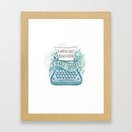 A WRITER ONLY BEGINS A BOOK Framed Art Print