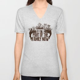 You're Part of the Family Now Unisex V-Neck