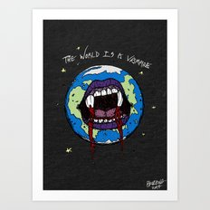 The World Is A Vampire Art Print