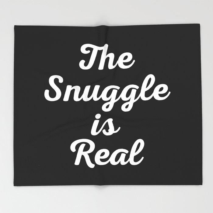 snuggle is real funny quote throw blanket by envyart society6