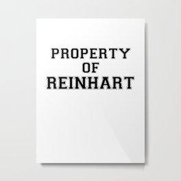 Property of REINHART Metal Print