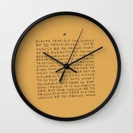11 year old would be so proud of you Wall Clock