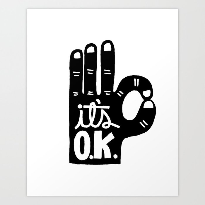 IT'S OKAY Art Print