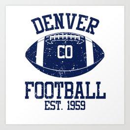 Denver Football Fan Gift Present Idea Art Print
