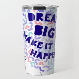 'Dream Big' Girl Power Portrait Travel Mug