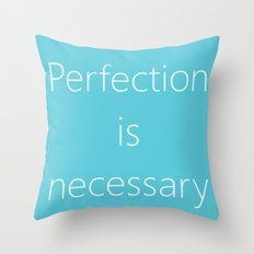 PERFECTION IS NECESSARY Throw Pillow