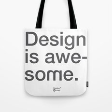 Design Is Awesome Tote Bag