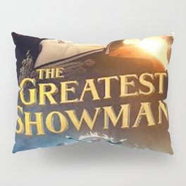 This Is The Greatest Show Pillow Sham