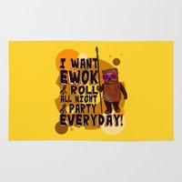 ewok Area & Throw Rugs featuring I WANT EWOK & ROLL ALL NIGHT & PARTY EVERYDAY! by Silvio Ledbetter