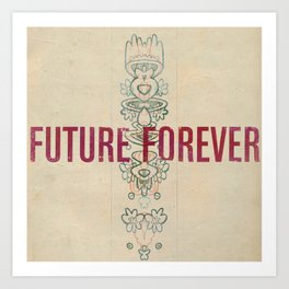 Future Forever Art Print