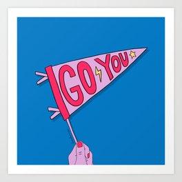 Go You Art Print