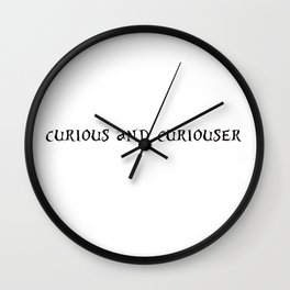 curious and curiouser Wall Clock