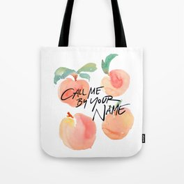 Call Me By Your Name - Peaches Tote Bag