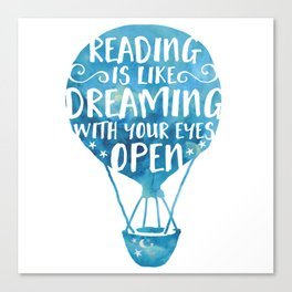 Reading is like Dreaming with Your Eyes Open Canvas Print