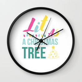 Lit As a Christmas Tree - Funny Christmas Quotes  Wall Clock