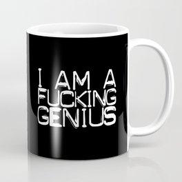 I AM A FUCKING GENIUS Coffee Mug