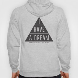 I Have A Dream Martin Luther King Speech Hoody