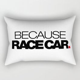 BECAUSE RACE CAR v1 HQvector Rectangular Pillow