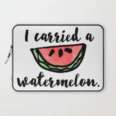 I carried a watermelon Laptop Sleeve