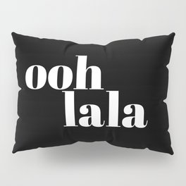 ooh la la VI Pillow Sham
