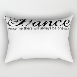 Dance Promise Me There Will Always Be One More Dance Rectangular Pillow