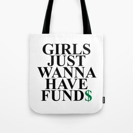 Girls Just Wanna Have Fund$ Funny Quote Tote Bag