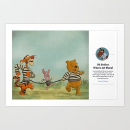 Oh Bother, Where Art Thou? Art Print