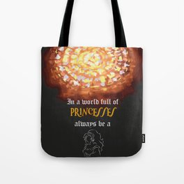 in a world full of princesses always be a gipsy Tote Bag