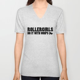 Rollergirls Do it with Whips Unisex V-Neck