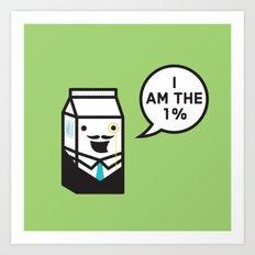 I Am The 1% Art Print