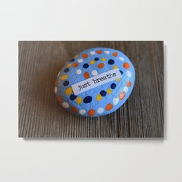 Breathe-rock painted with inspirational saying Metal Print
