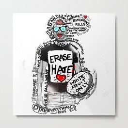 Erase Hate Metal Print