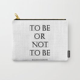 """""""To Be Or Not To Be"""" William Shakespeare Carry-All Pouch"""