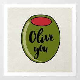 Olive You I Love You Funny Cute Valentine's Day Art Art Print