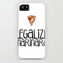 Legalize Marinara iPhone Case