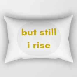 BUT STILL I RISE - FEMINIST QUOTE Rectangular Pillow