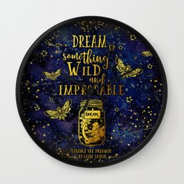 Dream Up Something Wild and Improbable (Strange The Dreamer) Wall Clock