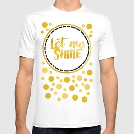 Let Me Shine T-shirt