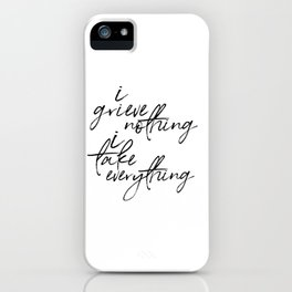 i grieve nothing iPhone Case