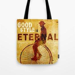 Good style is Eternal Tote Bag