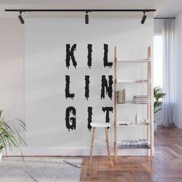 KILLING IT | Art Saying Quotes Wall Mural