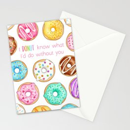 I Donut know what I'd do without you Stationery Cards