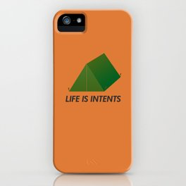 Life is Intents iPhone Case