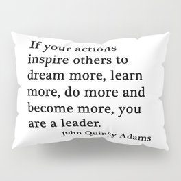 You are a leader - John Quincy Adams Pillow Sham