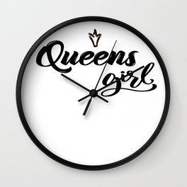 Queens Girl New York Raised Me Wall Clock