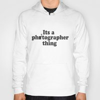 photographer Hoodies featuring Photographer by LightChasingAndDayDreaming
