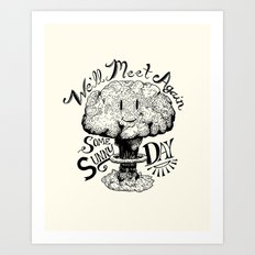 We'll Meet Again Some Sunny Day Art Print