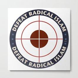 Defeat Radical Islam Metal Print