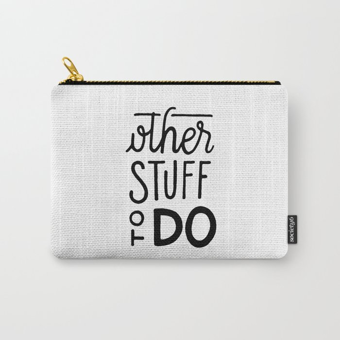 Other stuff to do Carry-All Pouch